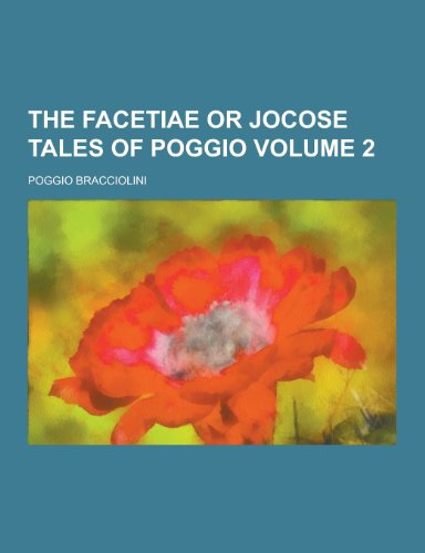 9781230325910: The Facetiae or Jocose Tales of Poggio Volume 2