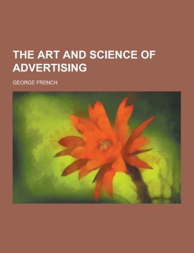 9781230330464: The Art and Science of Advertising