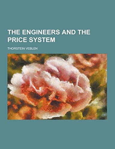 9781230331287: The Engineers and the Price System