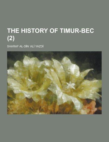 The History of Timur-Bec (2): Sharaf Al-Dn 'al