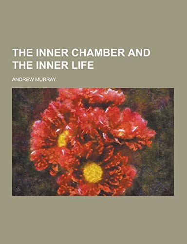 9781230332215: The Inner Chamber and the Inner Life