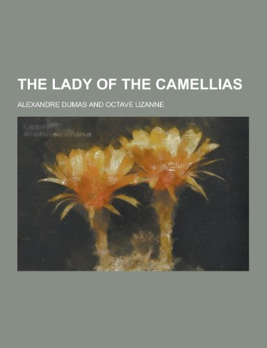 9781230332284: The Lady of the Camellias