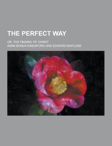 9781230333335: The Perfect Way; Or, the Finding of Christ