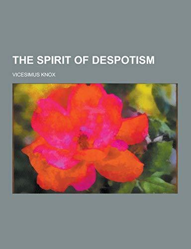 9781230334035: The Spirit of Despotism
