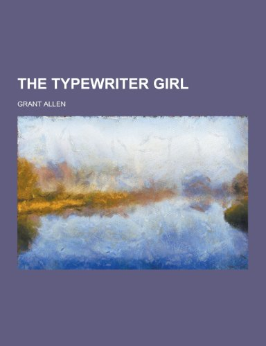 9781230334561: The Typewriter Girl