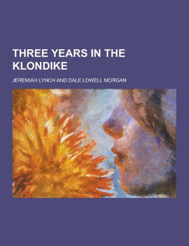 9781230335148: Three Years in the Klondike