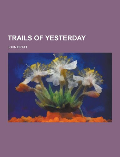 9781230335391: Trails of Yesterday