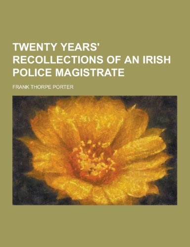 9781230335841: Twenty Years' Recollections of an Irish Police Magistrate