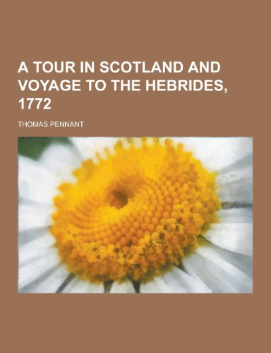 9781230339047: A Tour in Scotland and Voyage to the Hebrides, 1772