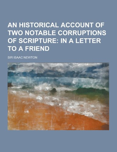 9781230340067: An Historical Account of Two Notable Corruptions of Scripture