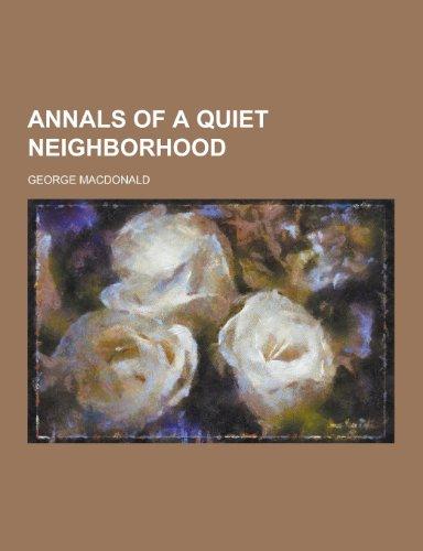 9781230340418: Annals of a Quiet Neighborhood