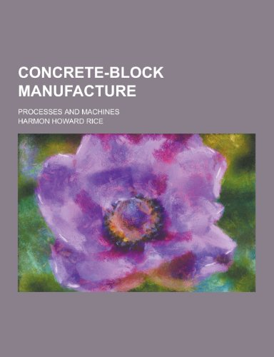 9781230342016: Concrete-Block Manufacture; Processes and Machines