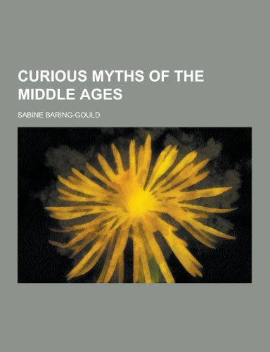 9781230342320: Curious Myths of the Middle Ages