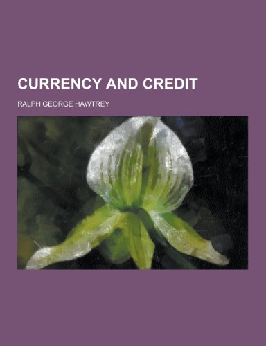 9781230342337: Currency and Credit