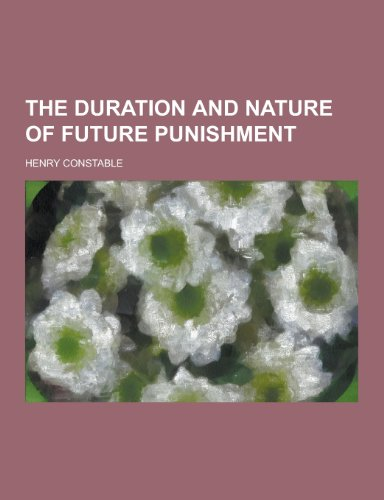 9781230342948: The Duration and Nature of Future Punishment