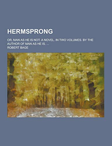 9781230344980: Hermsprong; Or, Man as He Is Not. a Novel. in Two Volumes. by the Author of Man as He Is. ...