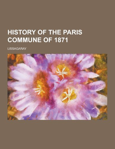9781230345338: History of the Paris Commune of 1871
