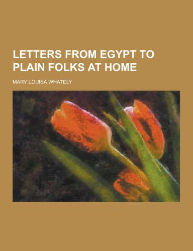 9781230346168: Letters from Egypt to Plain Folks at Home