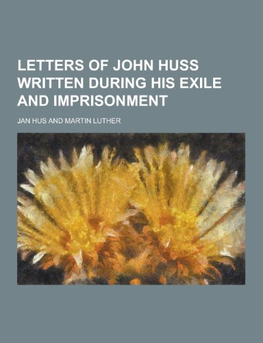 9781230346199: Letters of John Huss Written During His Exile and Imprisonment