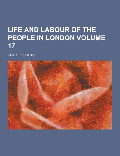 9781230346274: Life and Labour of the People in London Volume 17
