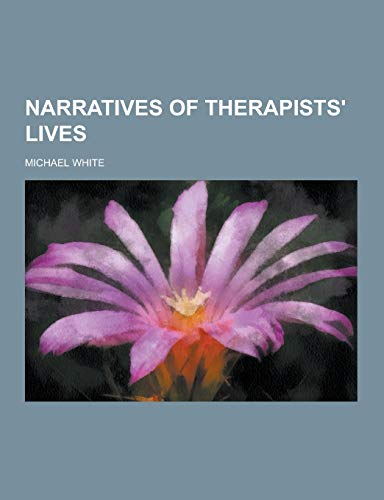 9781230346960: Narratives of Therapists' Lives