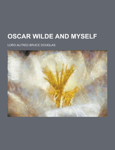 9781230347356: Oscar Wilde and Myself