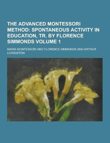 9781230348896: The Advanced Montessori Method Volume 1