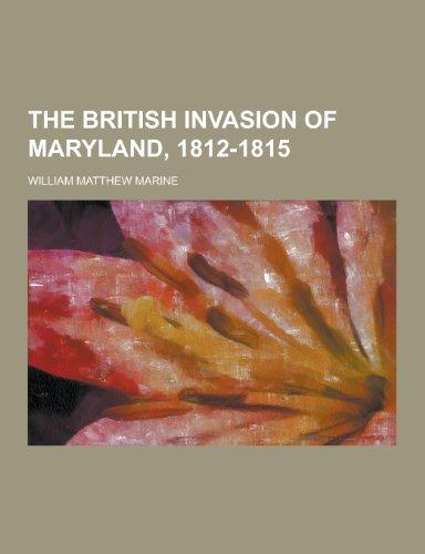 9781230349114: The British Invasion of Maryland, 1812-1815