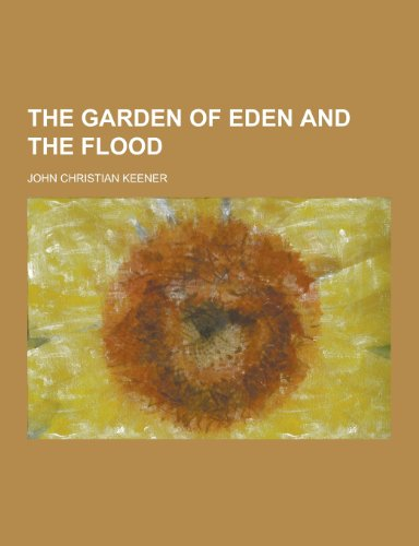 9781230349459: The Garden of Eden and the Flood