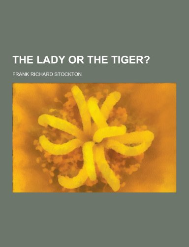 9781230349787: The Lady or the Tiger?