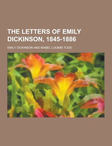 9781230349855: The Letters of Emily Dickinson, 1845-1886