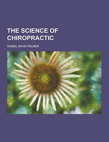 9781230350462: The Science of Chiropractic