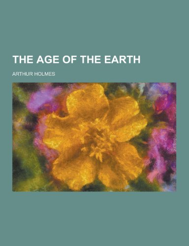9781230350936: The Age of the Earth