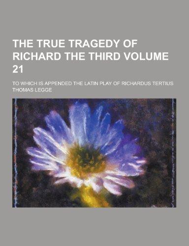 The True Tragedy of Richard the Third;: Thomas Legge