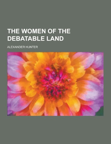 9781230352398: The Women of the Debatable Land