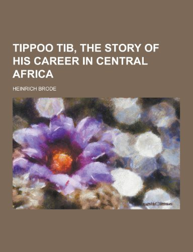 9781230352503: Tippoo Tib, the Story of His Career in Central Africa