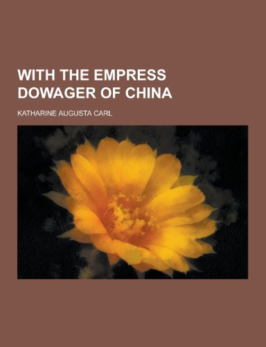 9781230352992: With the Empress Dowager of China