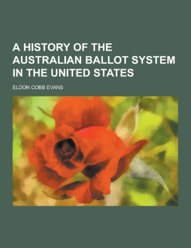 9781230353203: A History of the Australian Ballot System in the United States