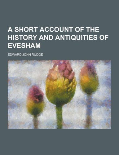9781230353340: A Short Account of the History and Antiquities of Evesham
