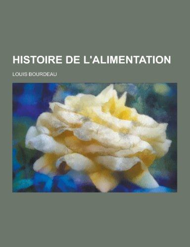 9781230356211: Histoire de L'Alimentation (French Edition)