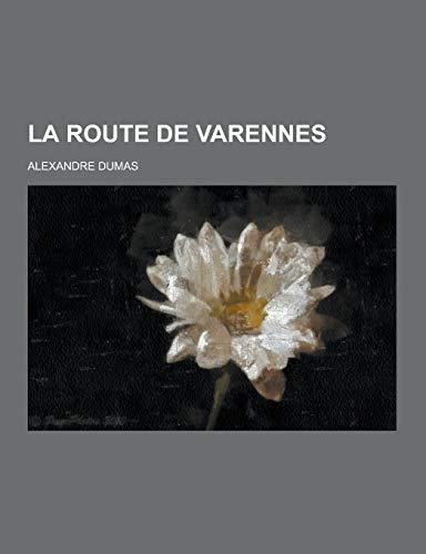 9781230357140: La Route de Varennes (French Edition)