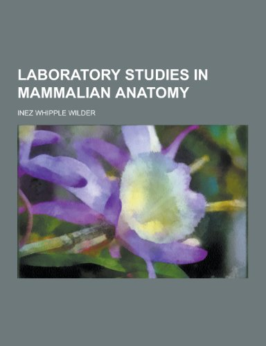 9781230357157: Laboratory Studies in Mammalian Anatomy