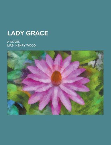 9781230357164: Lady Grace; A Novel