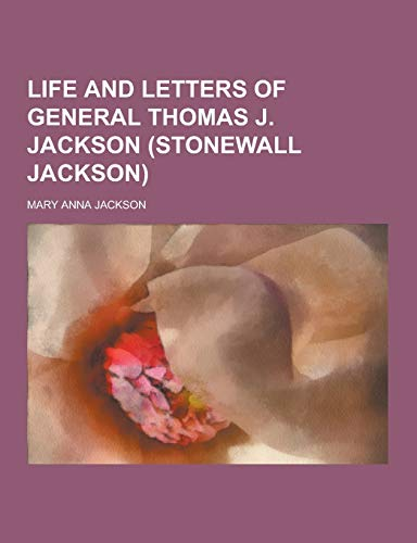 9781230357461: Life and Letters of General Thomas J. Jackson (Stonewall Jackson)