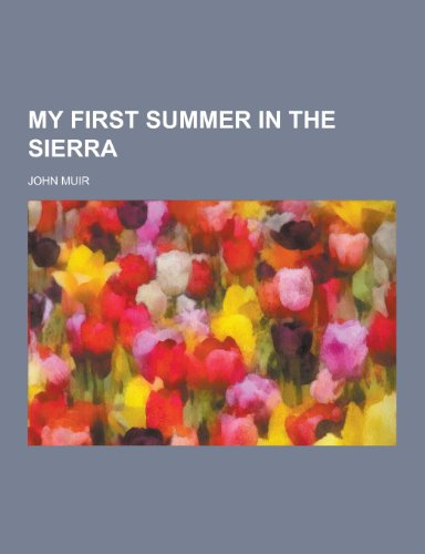 9781230358161: My First Summer in the Sierra