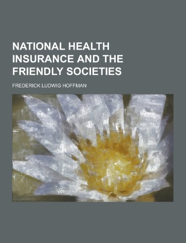 9781230358284: National Health Insurance and the Friendly Societies