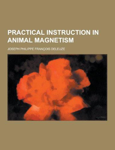 Practical Instruction in Animal Magnetism: Joseph Philippe Francois Deleuze