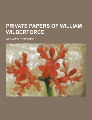 9781230359168: Private Papers of William Wilberforce