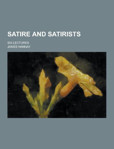 9781230359687: Satire and Satirists; Six Lectures