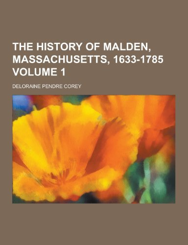 9781230361123: The History of Malden, Massachusetts, 1633-1785 Volume 1